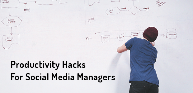 Productivity Hacks For Social Media Managers