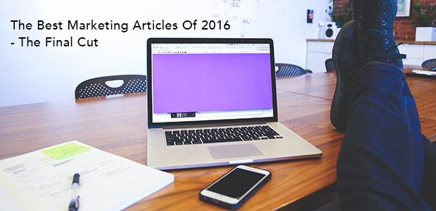 The Best Marketing Articles Of 2016 – The Final Cut