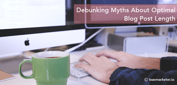 Debunking Myths About Optimal Blog Post Length