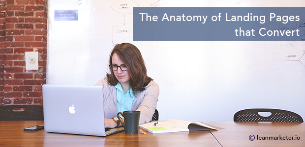 The Anatomy of Landing Pages that Convert