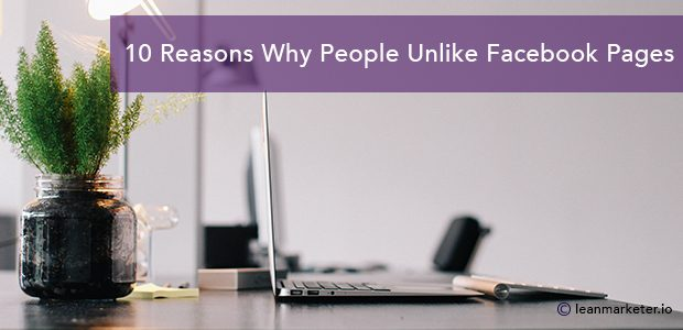 10 Reasons Why People Unlike Facebook Pages